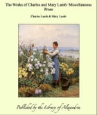 The Works of Charles and Mary Lamb: Miscellaneous Prose by Charles Lamb