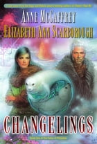 Changelings: Book One of The Twins of Petaybee by Anne McCaffrey
