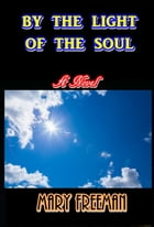 By the Light of the Soul by Mary Wilkins Freeman