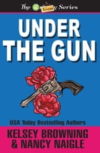 Under the Gun: The Granny Series by Kelsey Browning