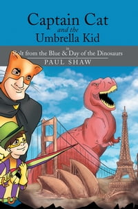 Captain Cat and the Umbrella Kid: In Bolt from the Blue & Day of the Dinosaurs