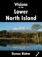 Visions of the Lower North Island (Visions of New Zealand series) by Donna Blaber