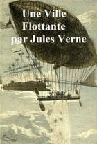 Une Ville Flottante (in the original French) by Jules Verne