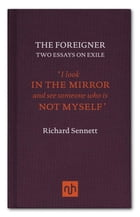 The Foreigner: Two Essays on Exile by Richard Sennett
