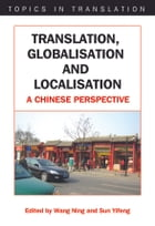 Translation, Globalisation and Localisation by Wang NING and Sun YIFENG