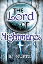 The Lord of Nightmares by BJ Kurtz