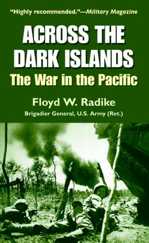 Across the Dark Islands The War in the Pacific