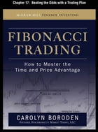 Fibonacci Trading, Chapter 17 - Beating the Odds with a Trading Plan by Carolyn Boroden