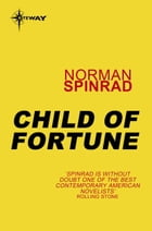 Child of Fortune by Norman Spinrad