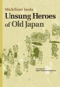 9784866580029 - Juliet Winters CARPENTER, Michfumi ISODA: Unsung Heroes of Old Japan - 本