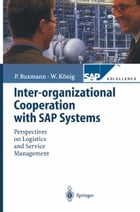 Inter-organizational Cooperation with SAP Solutions: Design and Management of Supply Networks by Peter Buxmann