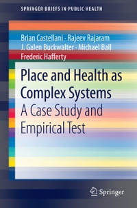Place and Health as Complex Systems: A Case Study and Empirical Test