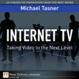 Book Internet TV: Taking Video to the Next Level by Michael Tasner