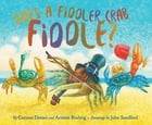 Does A Fiddler Crab Fiddle? by Corinne Demas