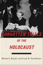 Forgotten Trials of the Holocaust by Michael J. Bazyler