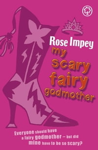 My Scary Fairy Godmother