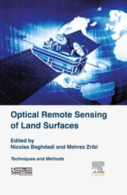 Book Optical Remote Sensing of Land Surface: Techniques and Methods by Nicolas Baghdadi