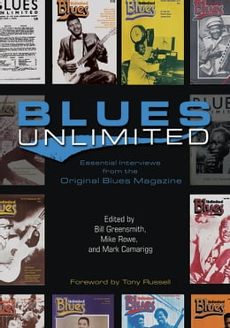 Book Blues Unlimited: Essential Interviews from the Original Blues Magazine by Bill Greensmith