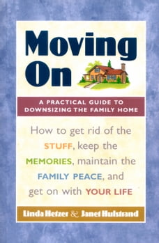 Moving On: A Practical Guide to Downsizing the Family Home