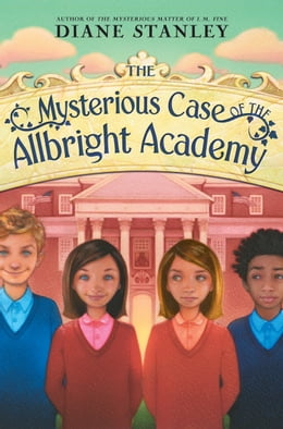 Book The Mysterious Case of the Allbright Academy by Diane Stanley