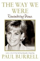 The Way We Were: Remembering Diana by Paul Burrell