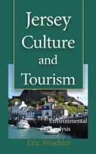 Jersey Culture and Tourism: Environmental Analysis by Eric Woehler