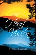 Heart Vision: Takes you deep below the surface