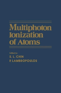 Book Multiphoton lonization of Atoms by Chin, S.L.