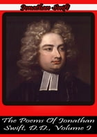 The Poems Of Jonathan Swift, D.D., Volume I: Edited by WILLIAM ERNST BROWNING by Jonathan Swift