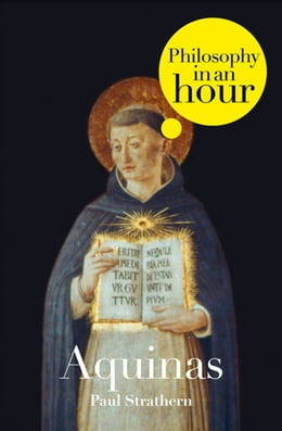 Book Thomas Aquinas: Philosophy in an Hour by Paul Strathern
