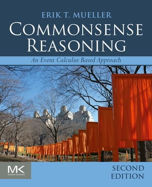 Commonsense Reasoning An Event Calculus Based Approach