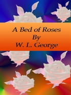 A Bed of Roses by W. L. George