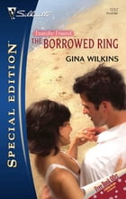 The Borrowed Ring by Gina Wilkins