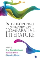 Interdisciplinary Alter-natives in Comparative Literature by E V Ramakrishnan