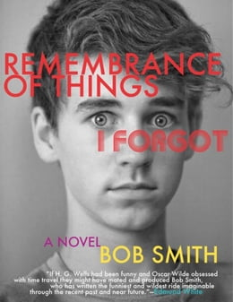 Book Remembrance of Things I Forgot by Smith, Bob