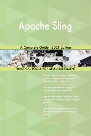 Apache Sling A Complete Guide - 2021 Edition by Gerardus Blokdyk