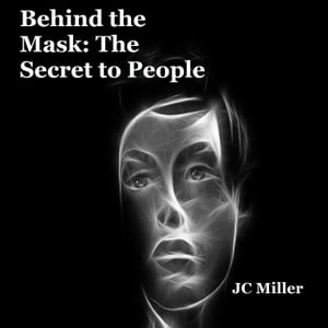 Behind the Mask: The Secret to People