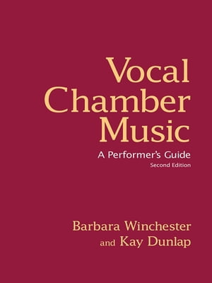 Vocal Chamber Music,  Second Edition A Performer's Guide