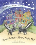 Pinky & Bubs' Stinky Night Out (Adventures on Martha's Vineyard) by Frankie Spellman