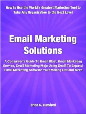 """Email Marketing Solutions A Consumer""""s Guide To Email Blast,  Email Marketing Service,  Email Marketing Mojo Using Email To Expand,  Email Marketing Soft"""
