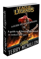 League of Legends: Solo Que & Counterpicking Guide Set (League Guides) by Terry Mcmillon