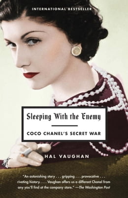 Book Sleeping with the Enemy: Coco Chanel's Secret War by Hal Vaughan