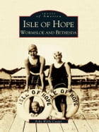 Isle of Hope:: Wormsloe and Bethesda by Polly Wylly Cooper