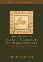 Christianity, Social Tolerance, and Homosexuality: Gay People in Western Europe from the Beginning…