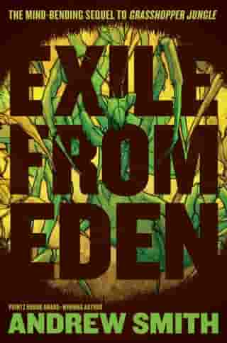 Exile from Eden: Or, After the Hole by Andrew Smith