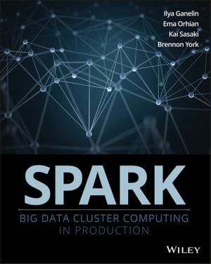 Spark Big Data Cluster Computing in Production