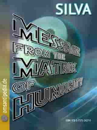 Message from the matrix of humanity