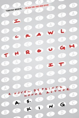 Book I Crawl Through It by A.S. King