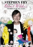 Oscar Wilde's Stories for All Ages by Oscar Wilde