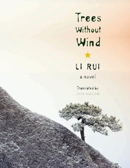 Book Trees Without Wind: A Novel by Rui Li
